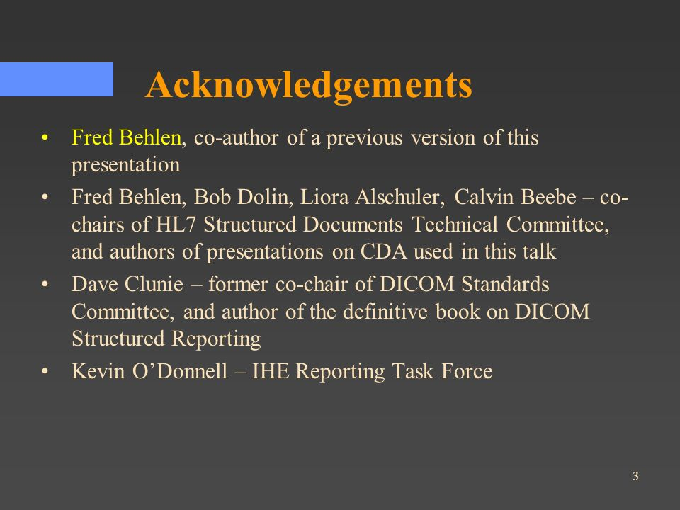 Acknowledgements Fred Behlen, co-author of a previous version of this presentation.