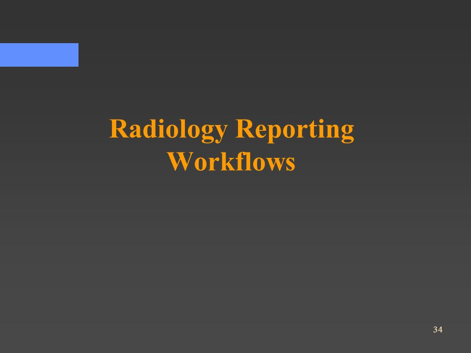 Radiology Reporting Workflows