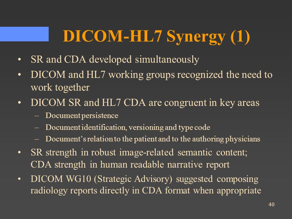 DICOM-HL7 Synergy (1) SR and CDA developed simultaneously