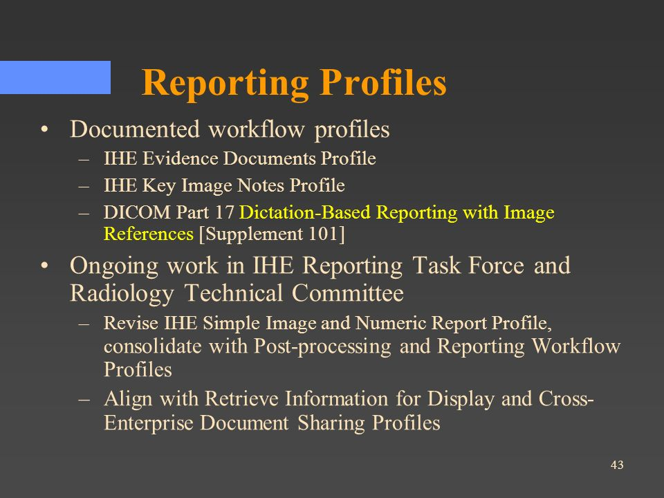 Reporting Profiles Documented workflow profiles