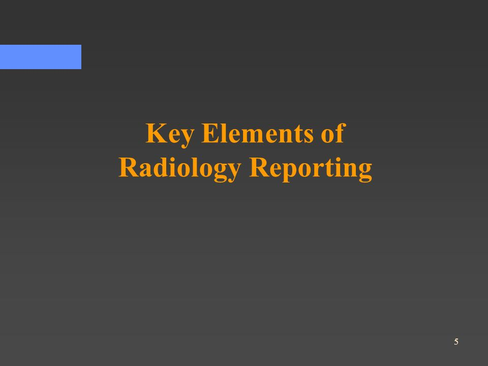 Key Elements of Radiology Reporting