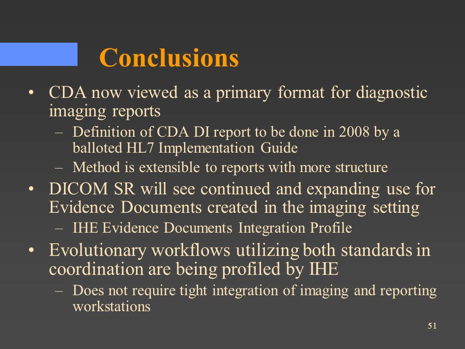 Conclusions CDA now viewed as a primary format for diagnostic imaging reports.