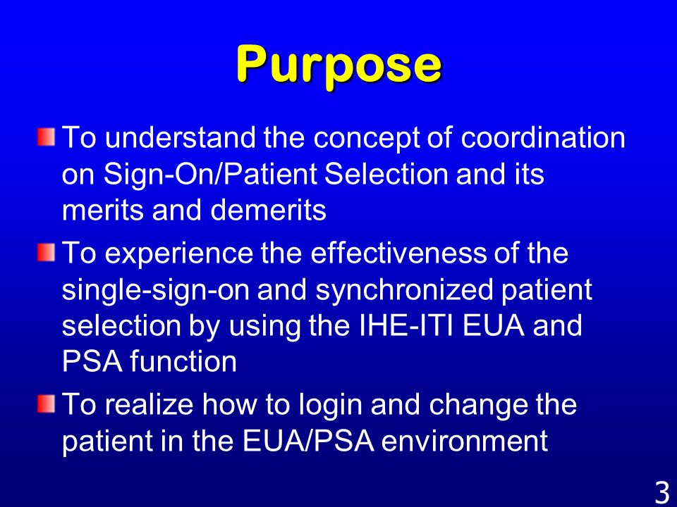 Purpose To understand the concept of coordination on Sign-On/Patient Selection and its merits and demerits.