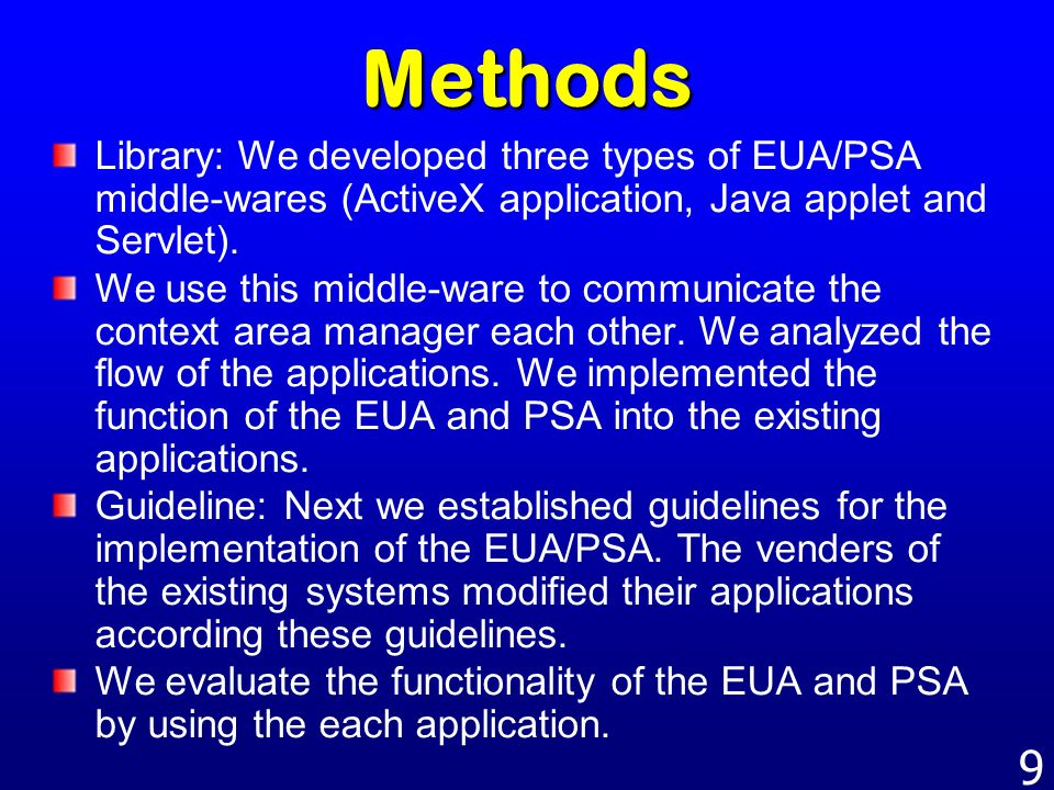 Methods Library: We developed three types of EUA/PSA middle-wares (ActiveX application, Java applet and Servlet).