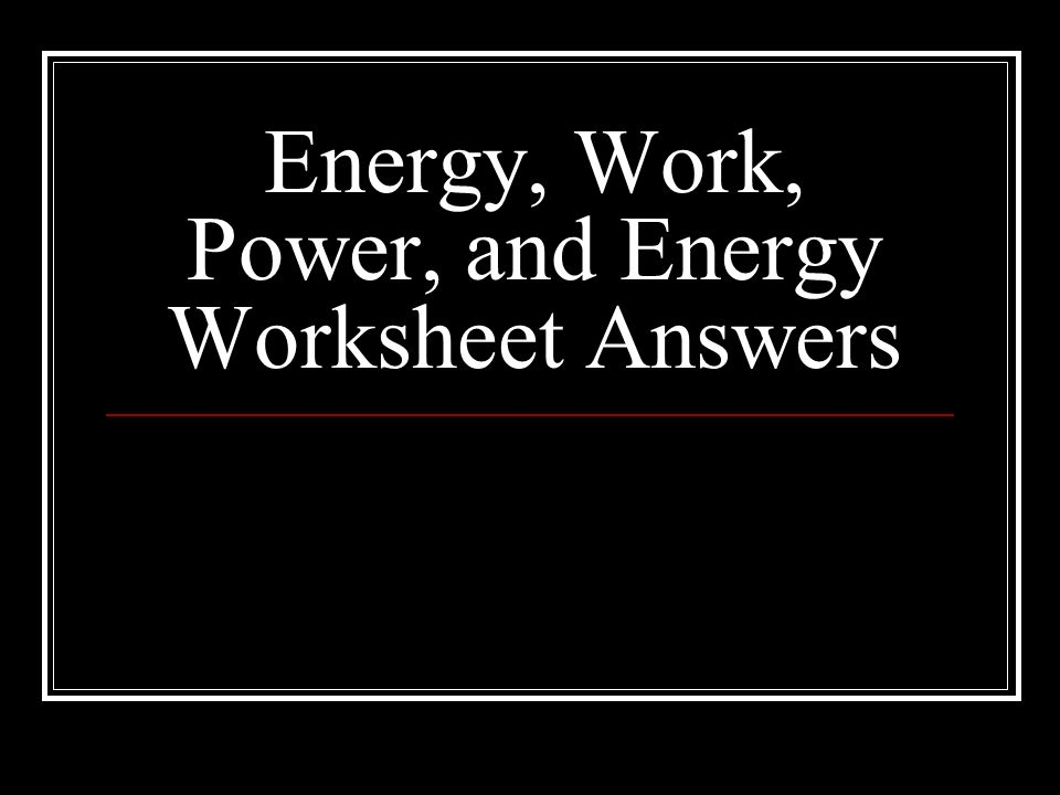 Work Power and Simple Machines ppt download – Work Power Energy Worksheet
