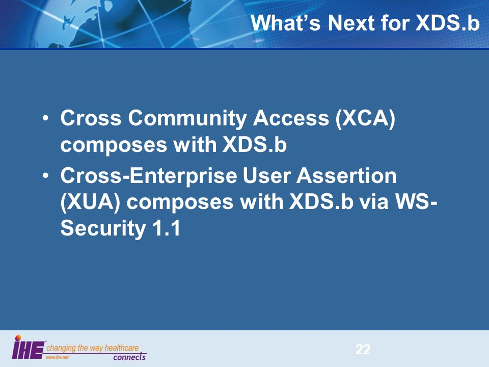 What's Next for XDS.b Cross Community Access (XCA) composes with XDS.b.