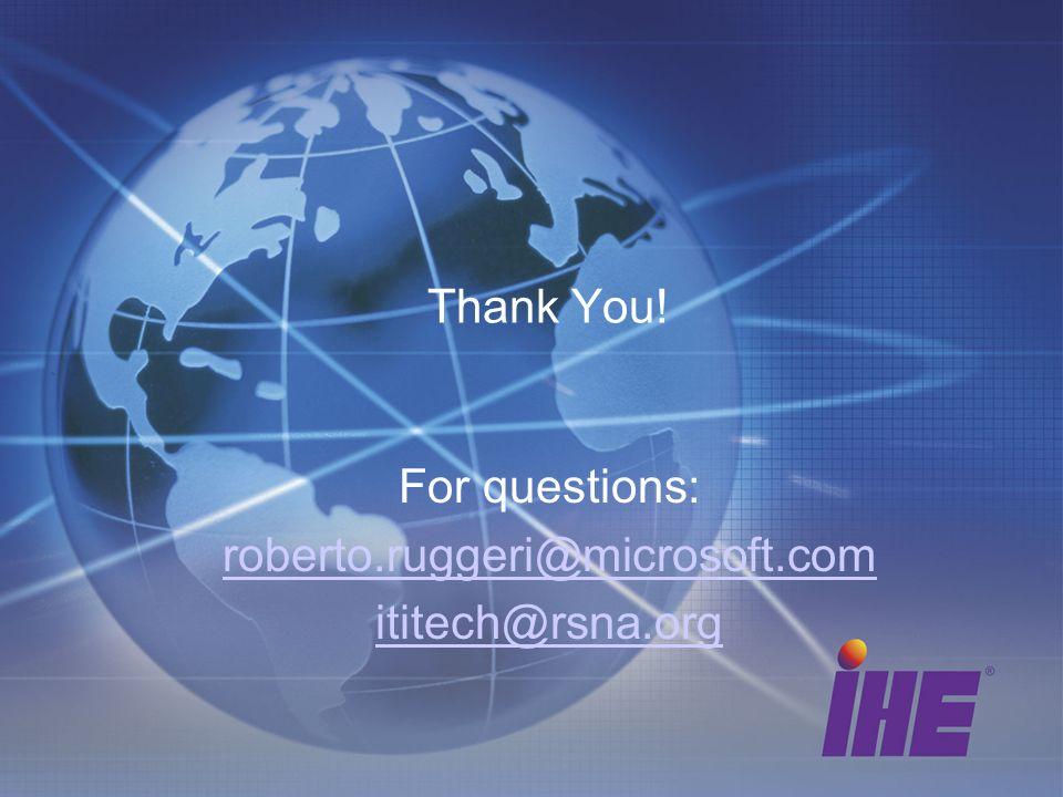 For questions: roberto.ruggeri@microsoft.com ititech@rsna.org