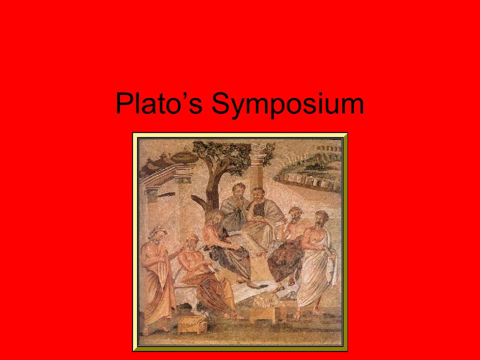 the definition of love according to platos symposium Symposium is central in plato's philosophy according to him hence the definition of love.