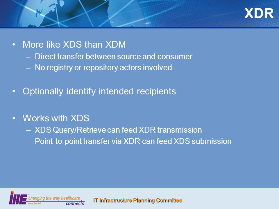 XDR More like XDS than XDM Optionally identify intended recipients