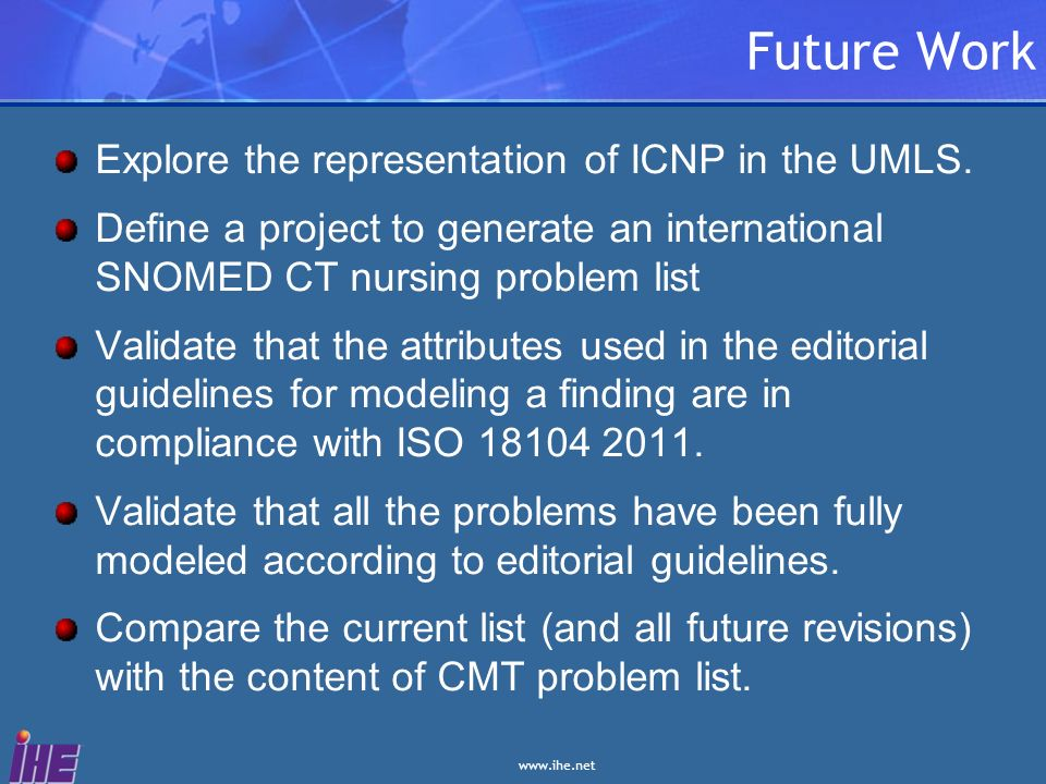 Future Work Explore the representation of ICNP in the UMLS.