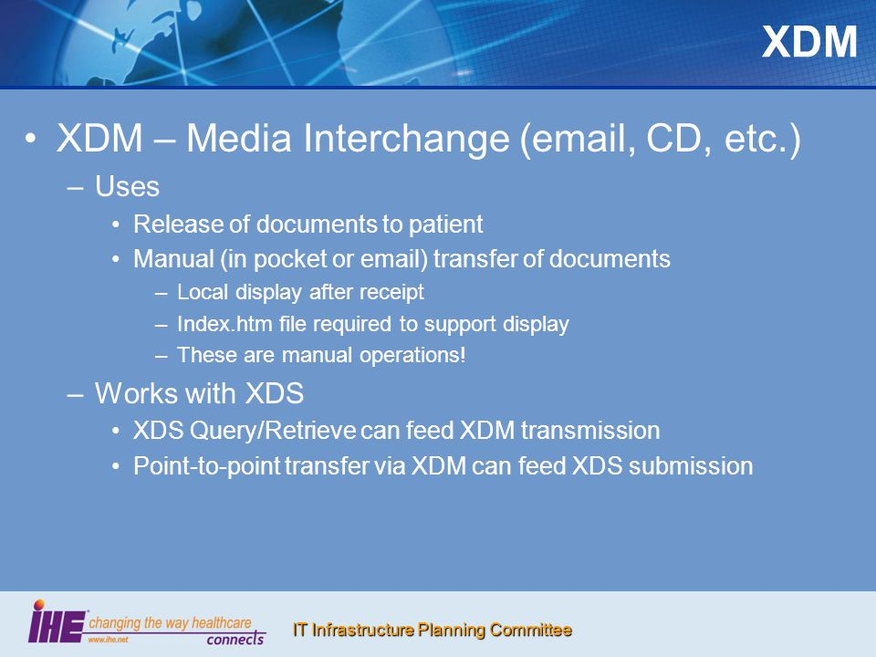 XDM XDM – Media Interchange (email, CD, etc.) Uses Works with XDS