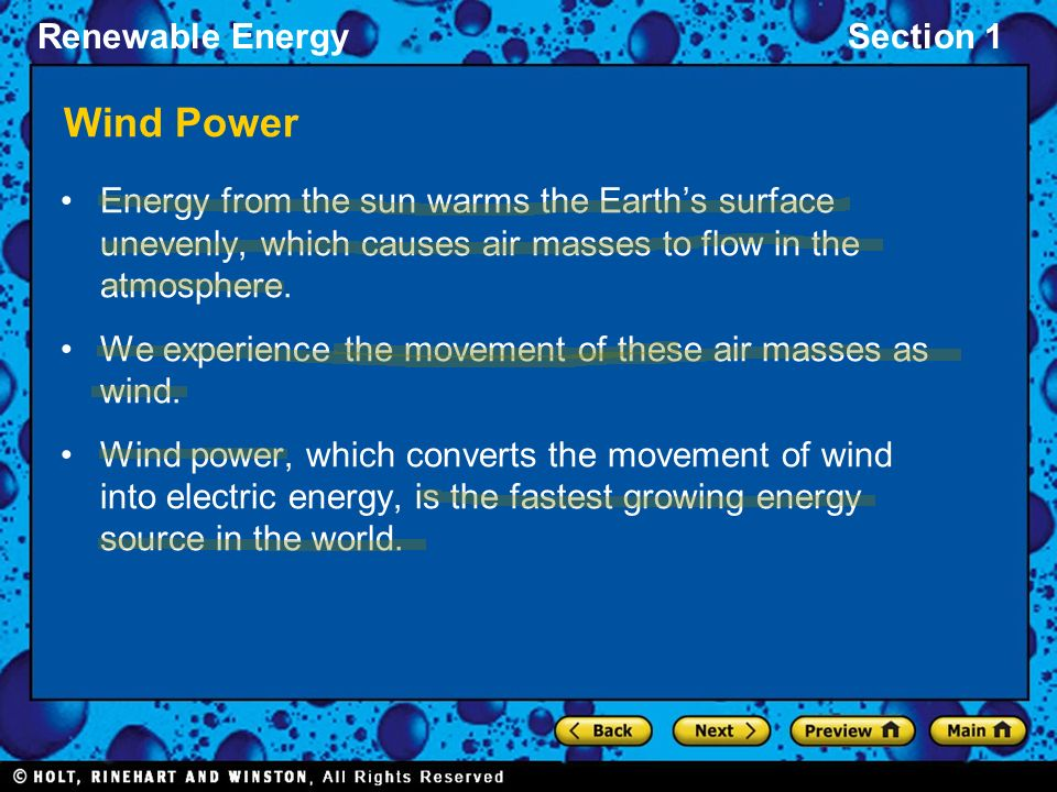 Wind Power Energy from the sun warms the Earth's surface unevenly, which causes air masses to flow in the atmosphere.