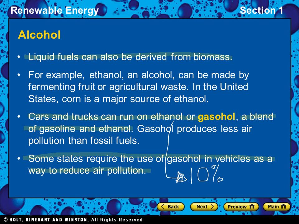 Alcohol Liquid fuels can also be derived from biomass.