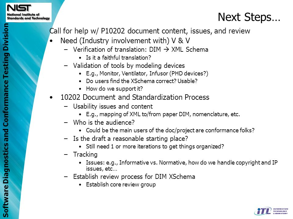 Next Steps… Call for help w/ P10202 document content, issues, and review. Need (Industry involvement with) V & V.