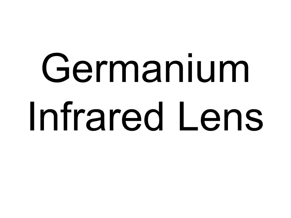Germanium Infrared Lens