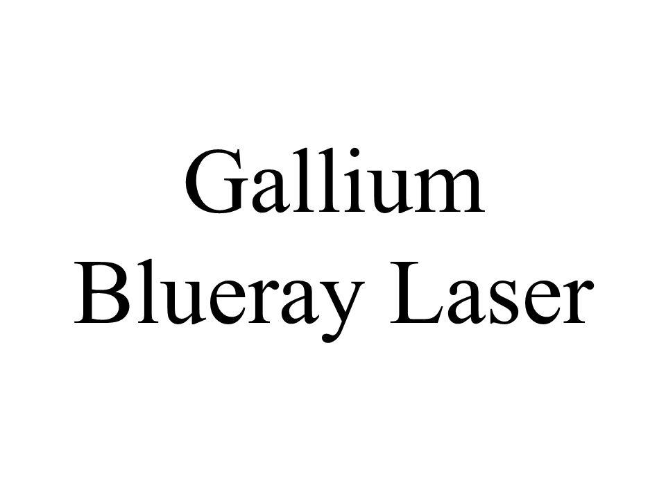 Gallium Blueray Laser