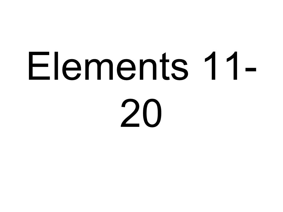 Elements 11-20