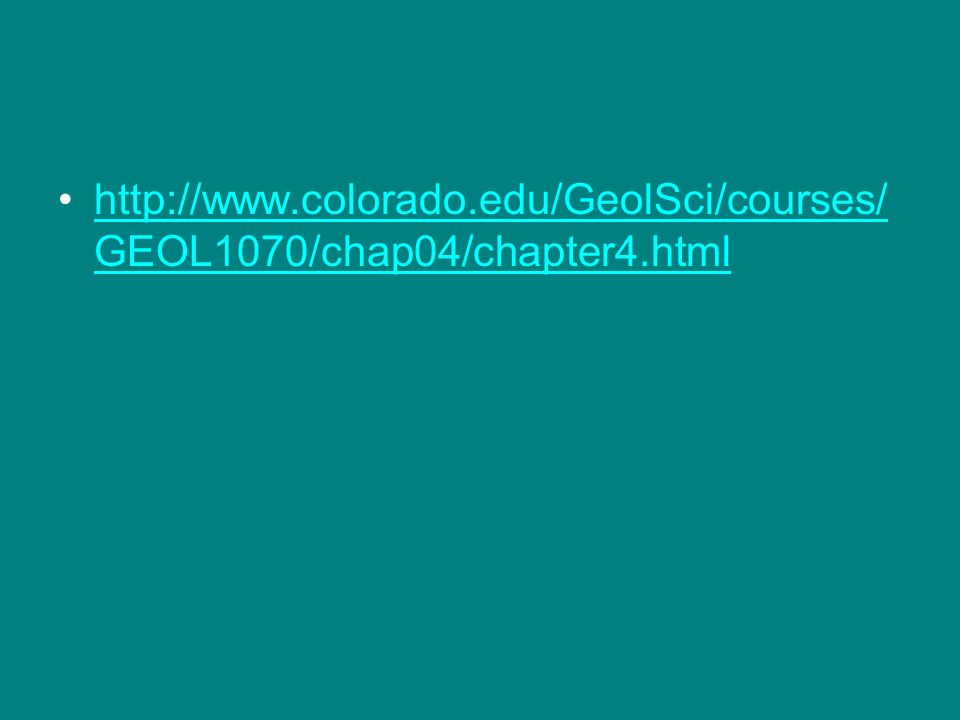 colorado. edu/GeolSci/courses/GEOL1070/chap04/chapter4