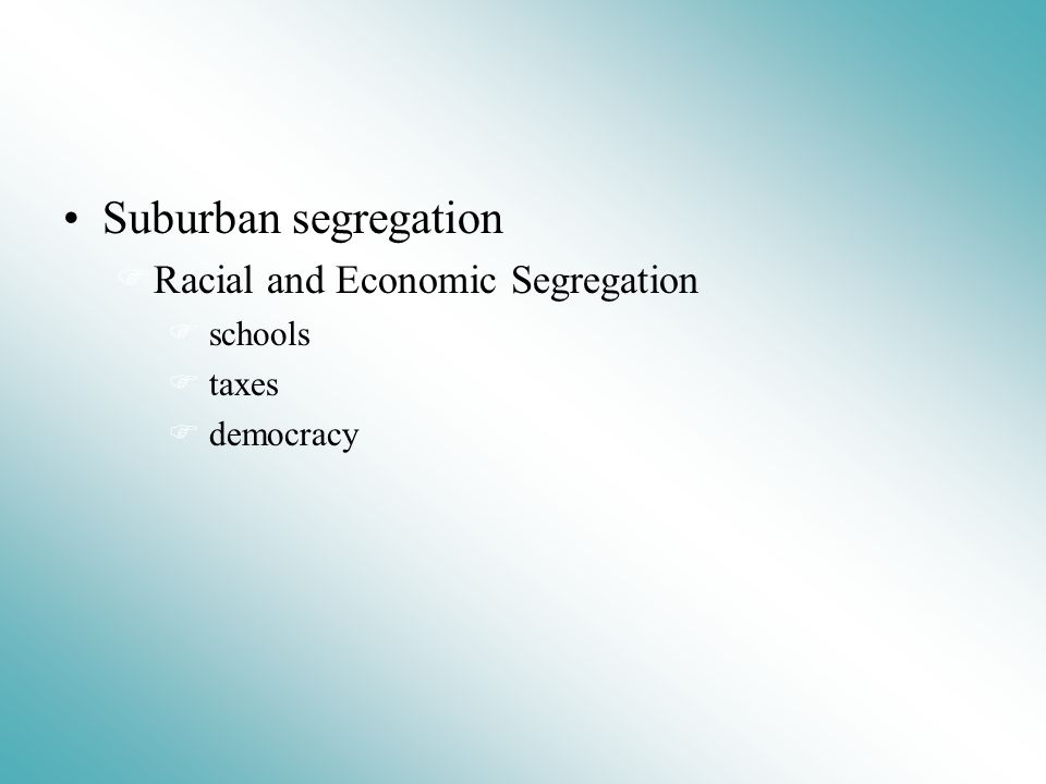 suburban segregation 3 Proponents of urban sprawl argue that living in suburban areas outside of major cities is a matter of personal choice and freedom a reference guide, urban sprawl leads to racial segregation as minorities are often left behind in the poorest parts of a region.