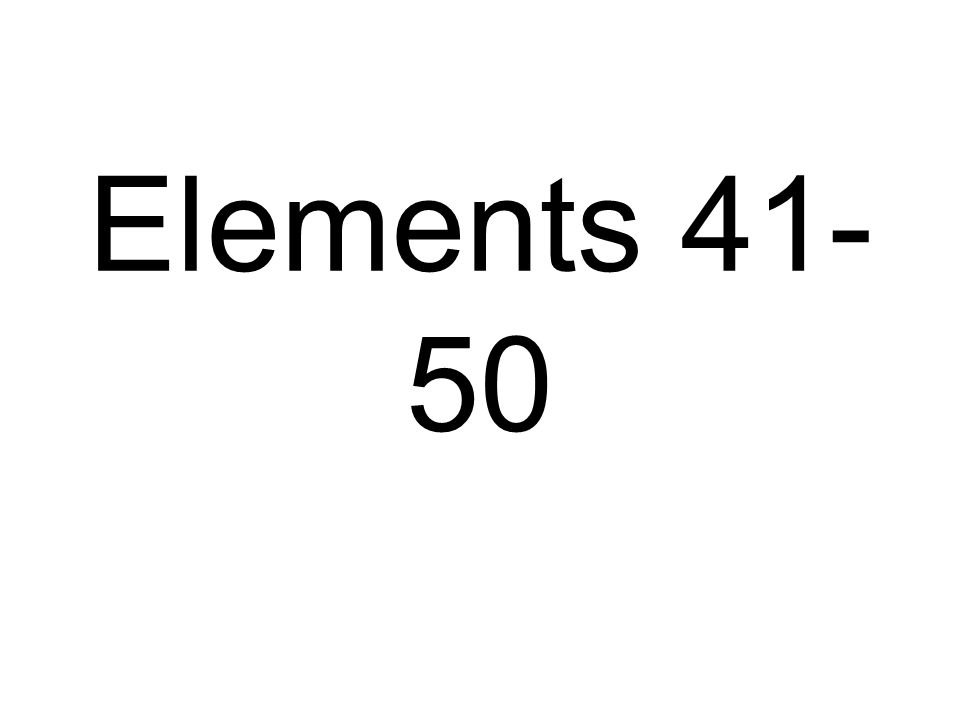 Elements 41-50