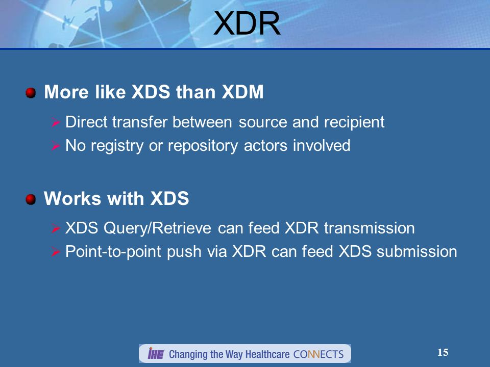 XDR More like XDS than XDM Works with XDS
