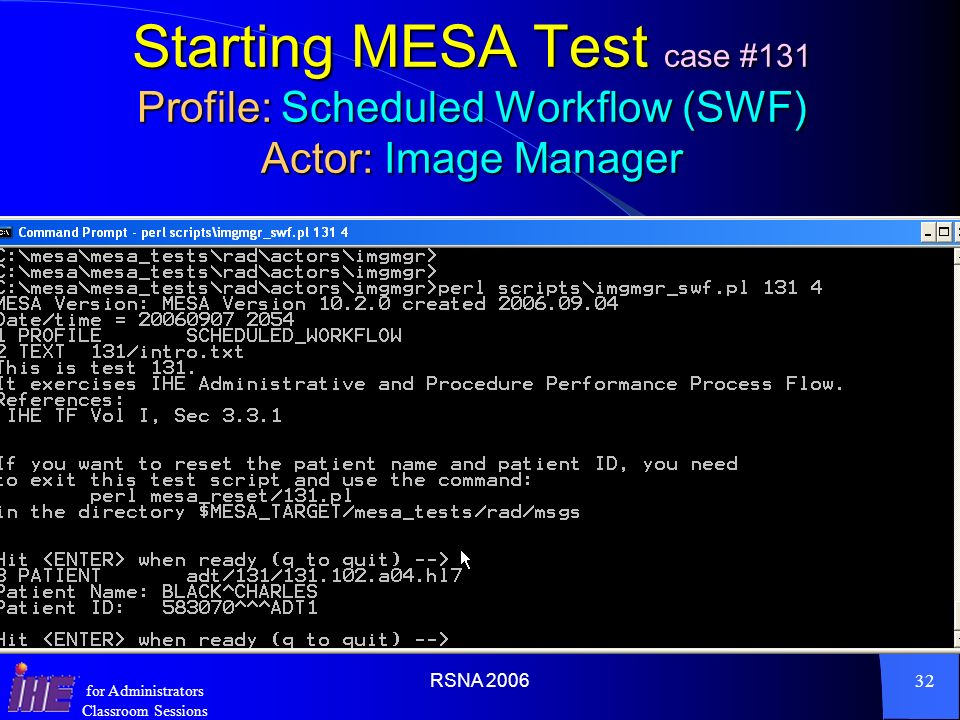 Starting MESA Test case #131 Profile: Scheduled Workflow (SWF) Actor: Image Manager