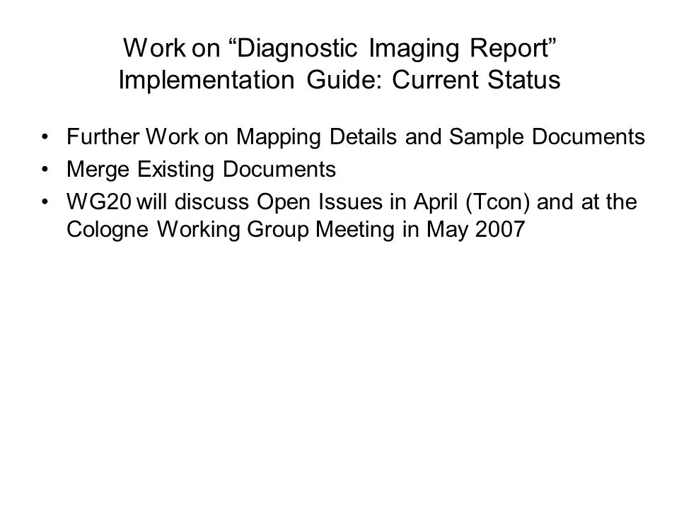 Work on Diagnostic Imaging Report Implementation Guide: Current Status