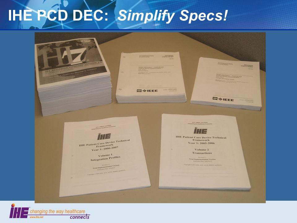 IHE PCD DEC: Simplify Specs!
