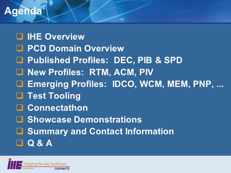 Agenda IHE Overview PCD Domain Overview