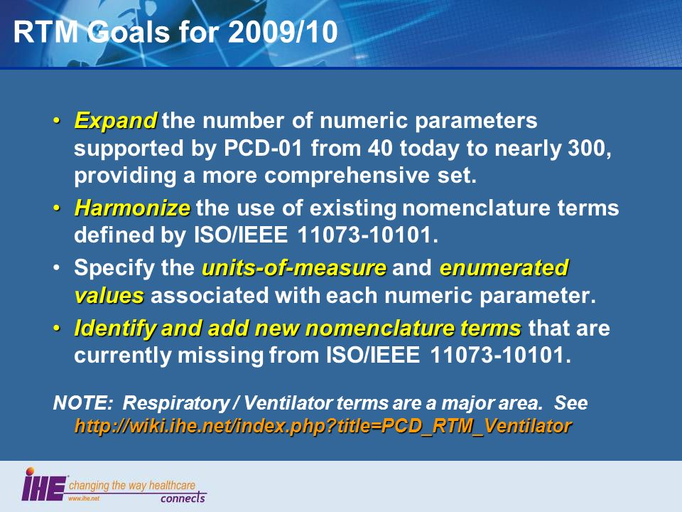 RTM Goals for 2009/10 Expand the number of numeric parameters supported by PCD-01 from 40 today to nearly 300, providing a more comprehensive set.