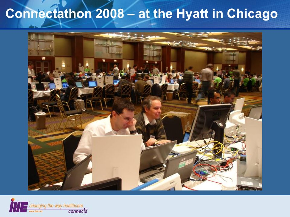 Connectathon 2008 – at the Hyatt in Chicago
