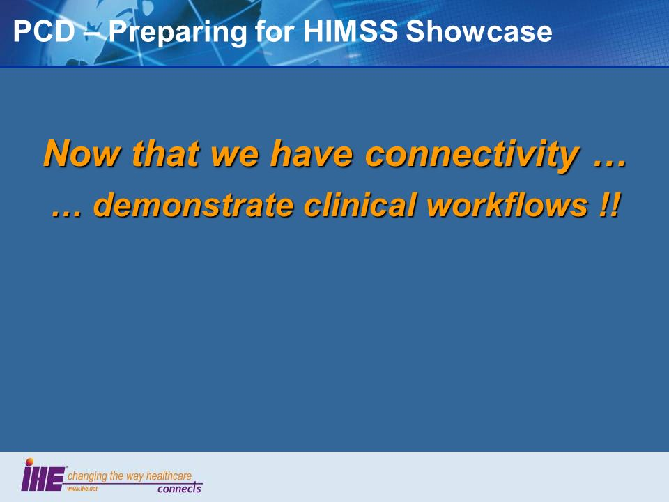 PCD – Preparing for HIMSS Showcase
