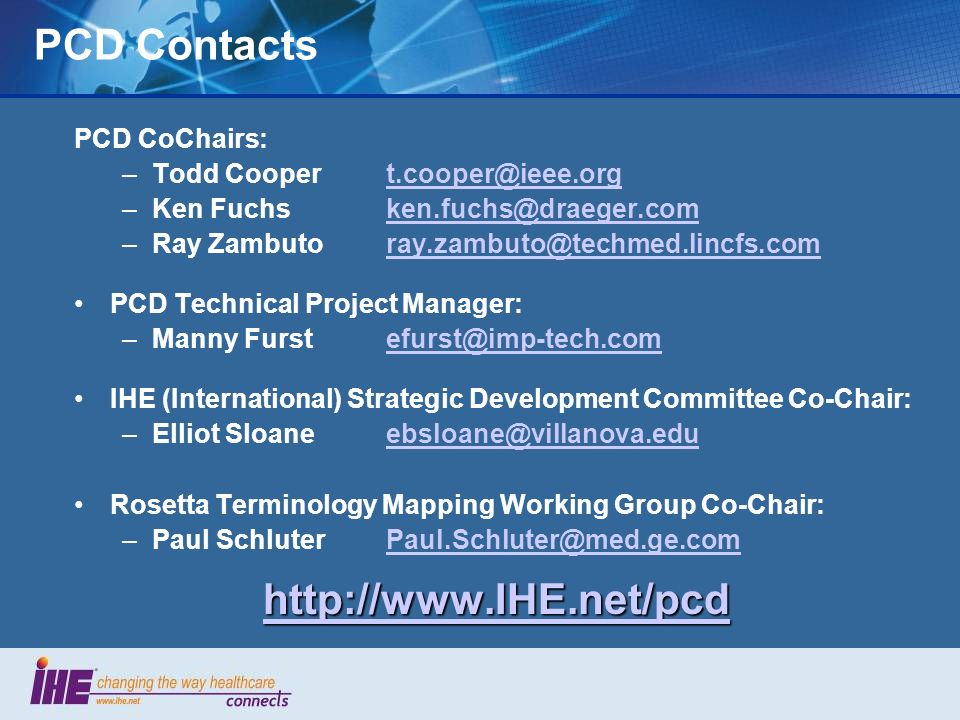 PCD Contacts http://www.IHE.net/pcd PCD CoChairs: