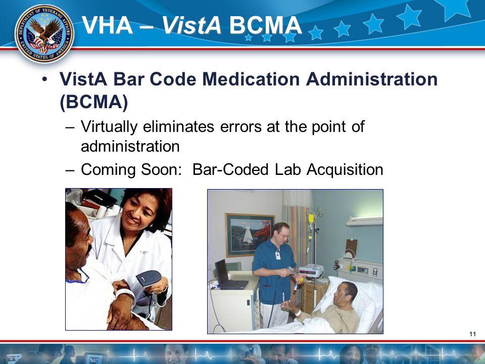 VHA – VistA BCMA VistA Bar Code Medication Administration (BCMA)