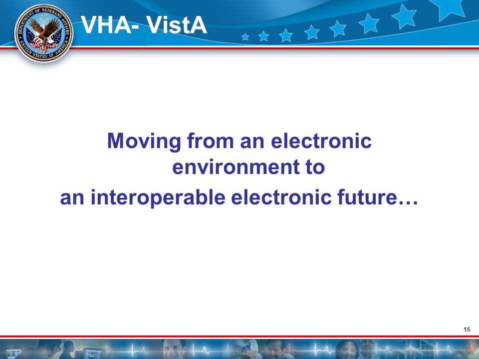 VHA- VistA Moving from an electronic environment to