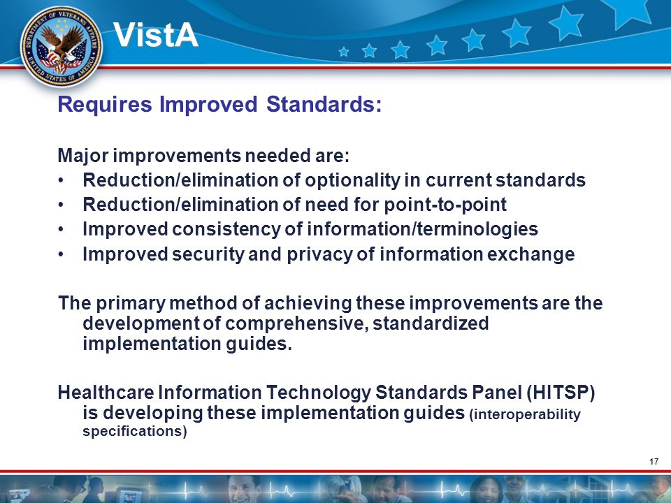 VistA Requires Improved Standards: Major improvements needed are:
