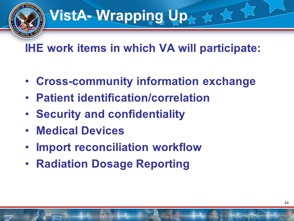 VistA- Wrapping Up IHE work items in which VA will participate:
