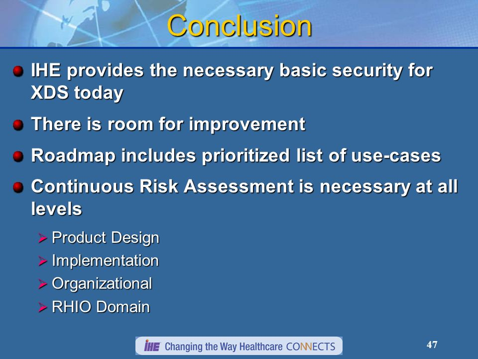 Conclusion IHE provides the necessary basic security for XDS today