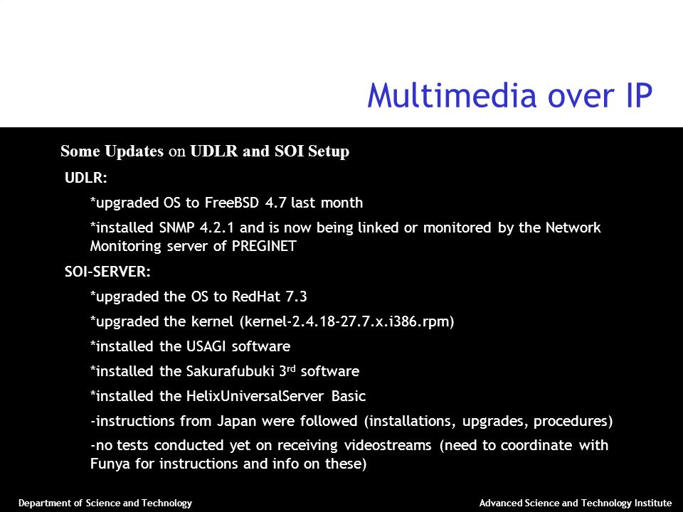 Multimedia over IP Some Updates on UDLR and SOI Setup UDLR: