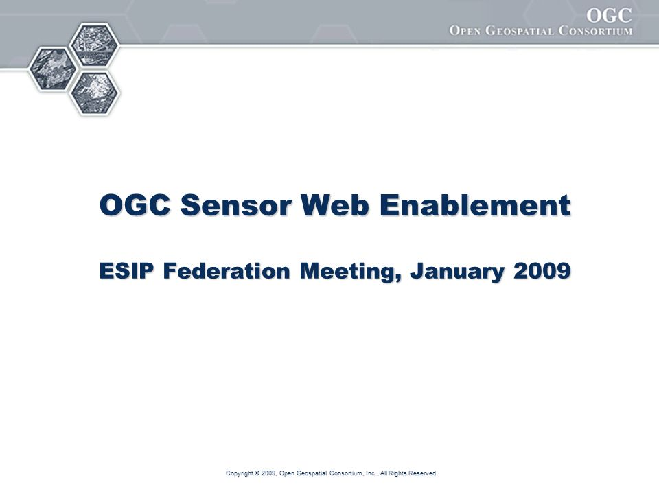 OGC Sensor Web Enablement ESIP Federation Meeting, January 2009