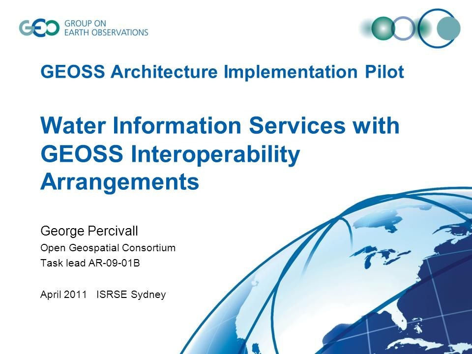 GEOSS Architecture Implementation Pilot Water Information Services with GEOSS Interoperability Arrangements