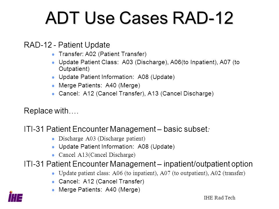 ADT Use Cases RAD-12 RAD-12 - Patient Update Replace with….
