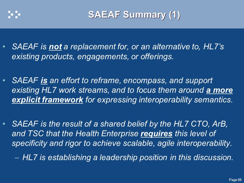 SAEAF Summary (1) SAEAF is not a replacement for, or an alternative to, HL7's existing products, engagements, or offerings.