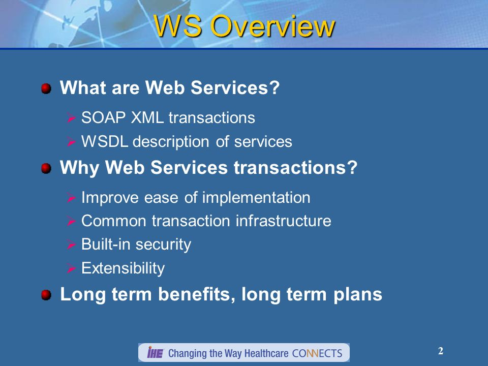 WS Overview What are Web Services Why Web Services transactions