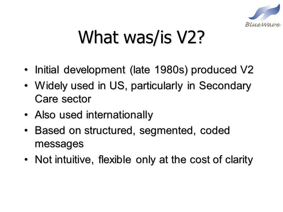 What was/is V2 Initial development (late 1980s) produced V2