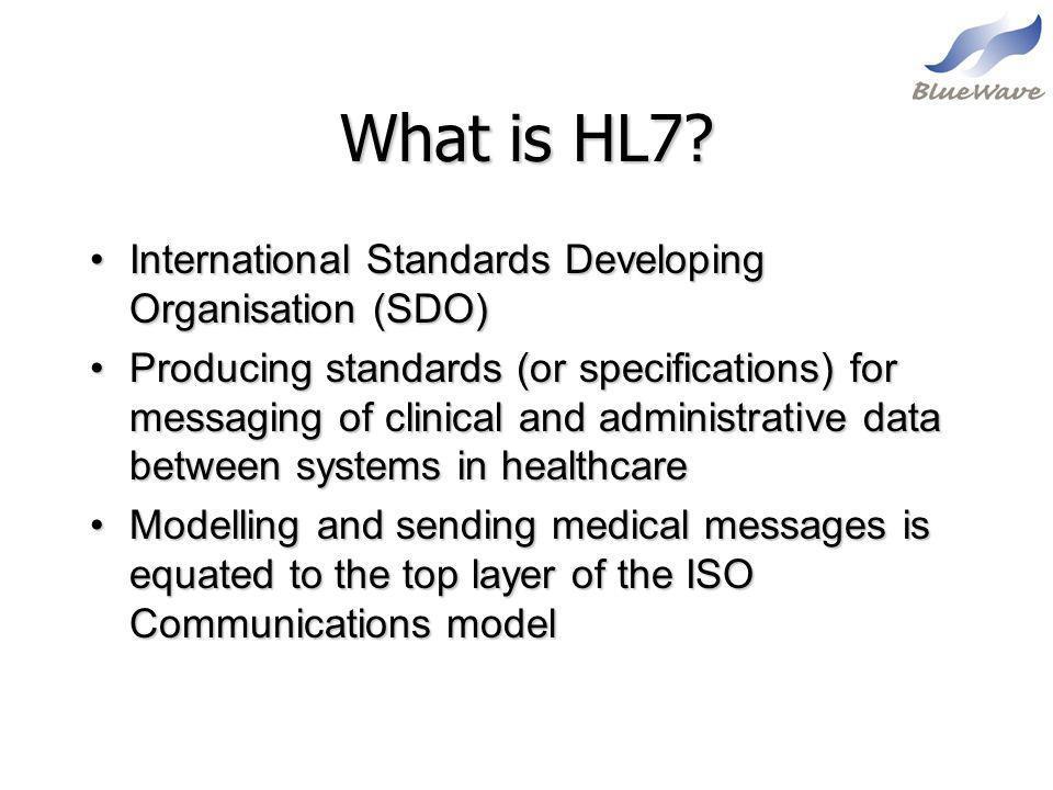 What is HL7 International Standards Developing Organisation (SDO)
