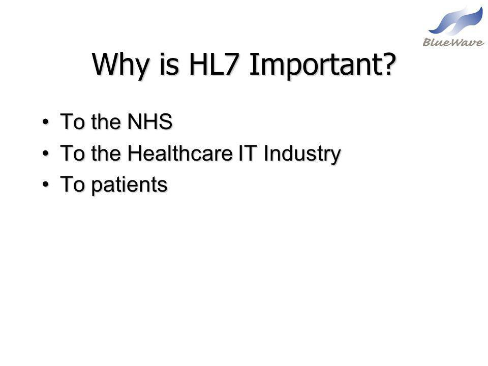 Why is HL7 Important To the NHS To the Healthcare IT Industry
