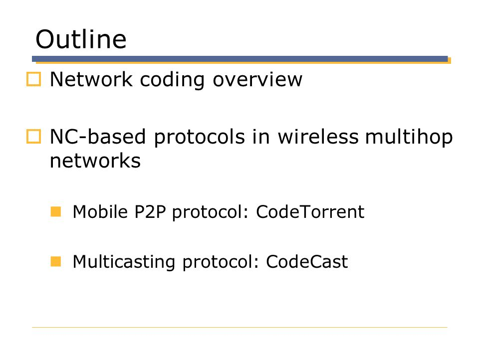 Outline Network coding overview