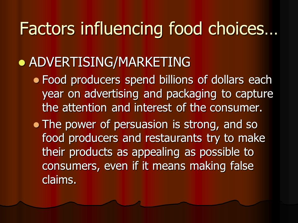 does advertising influence our food choice Study shows that the kids' food choices were largely driven by food  advertisements  sign up for our newsletter  studies, suggesting that food ads  directly influence kids' brains and their food choices  to fourteen, and asked  them to rate 60 food items, identifying how healthy or how tasty they were.
