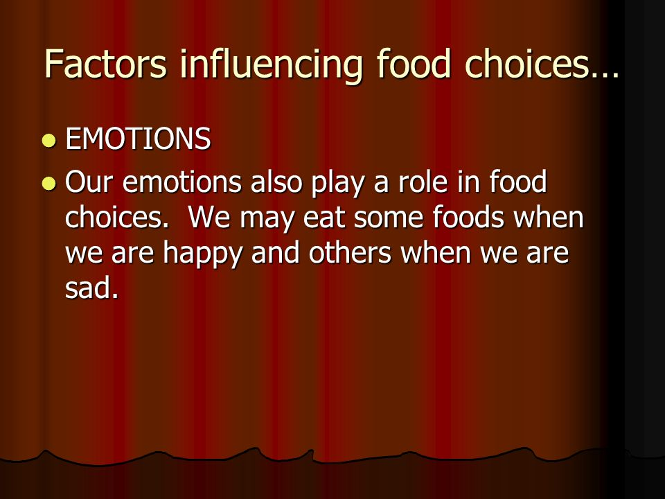 learning influences our food choices Factors affecting food choice below you will find a number of resources to  support teaching and learning about the factors that affect food choice the  resources.